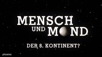 Mensch und Mond: Der 8. Kontinent?