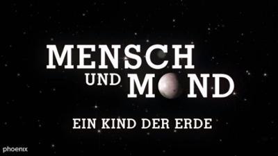Mensch und Mond: Kind der Erde